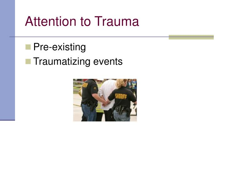 Attention to Trauma
