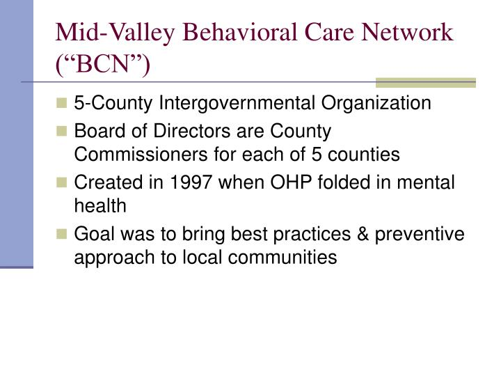 "Mid-Valley Behavioral Care Network (""BCN"")"