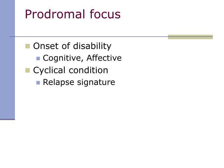 Prodromal focus