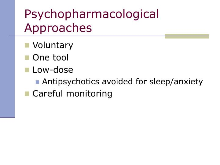 Psychopharmacological Approaches