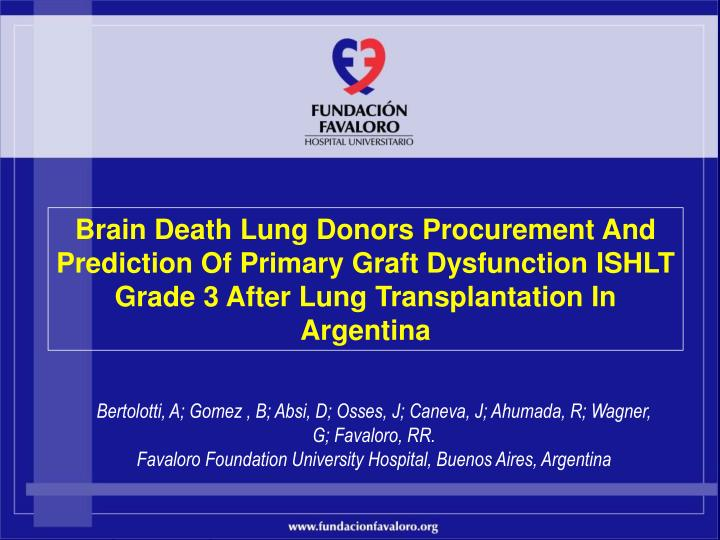 Brain Death Lung Donors Procurement And Prediction Of Primary Graft Dysfunction ISHLT Grade 3 After Lung Transplantation In Argentina