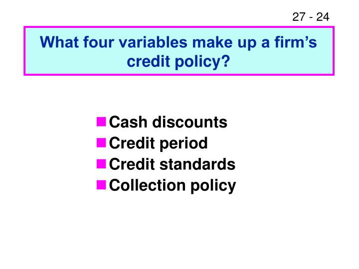 What four variables make up a firm's credit policy?