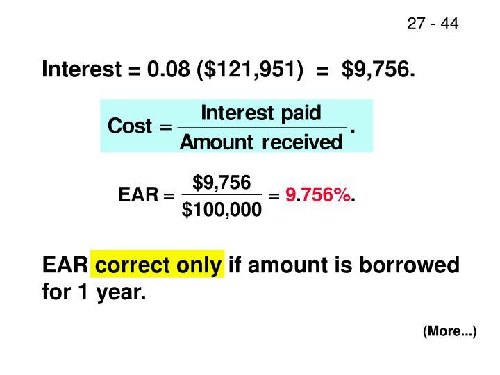 Interest = 0.08 ($121,951)  =  $9,756.