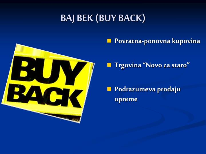 BAJ BEK (BUY BACK)