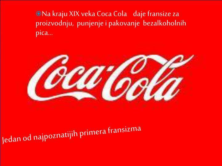 Na kraju XIX veka Coca Cola