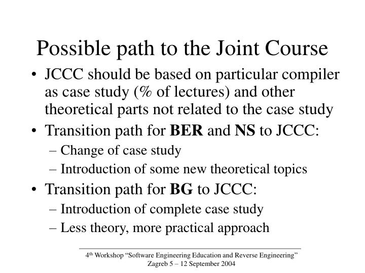 Possible path to the Joint Course
