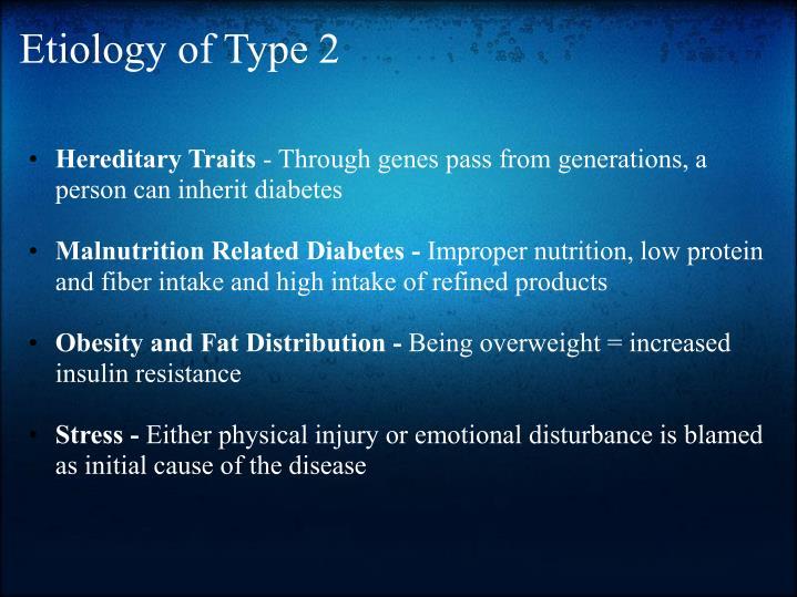 Etiology of Type 2