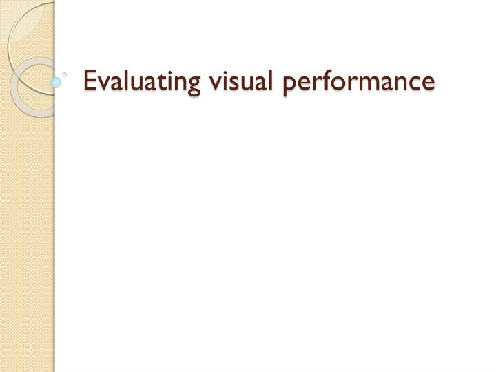 Evaluating visual performance