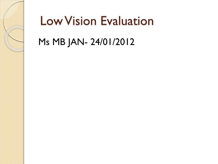 Low vision evaluation