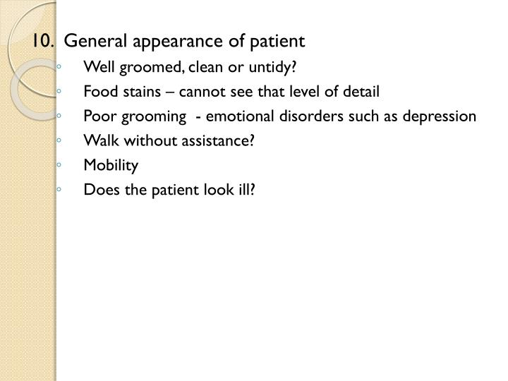 10.  General appearance of patient