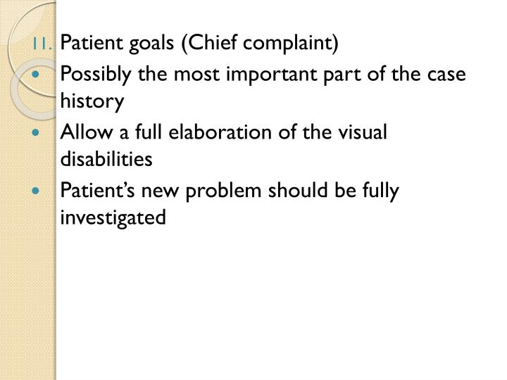 Patient goals (Chief complaint)