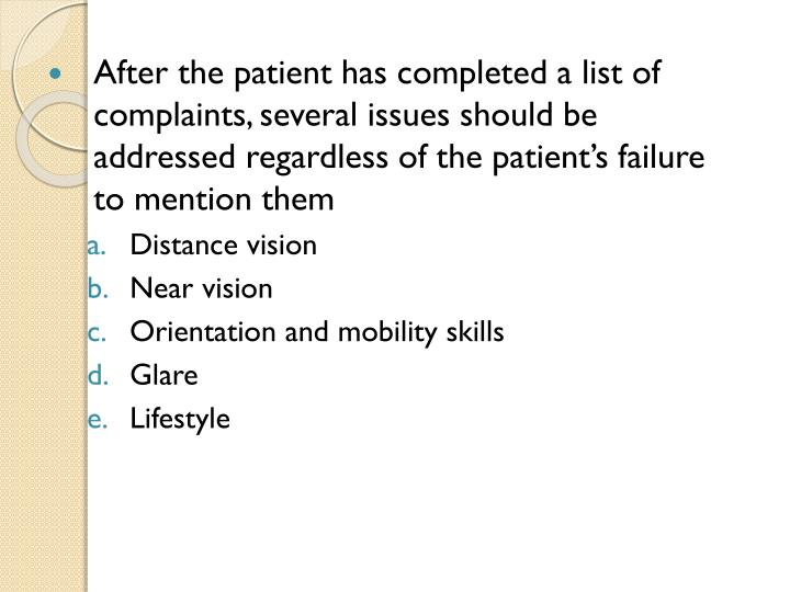 After the patient has completed a list of complaints, several issues should be addressed regardless of the patient's failure to mention them