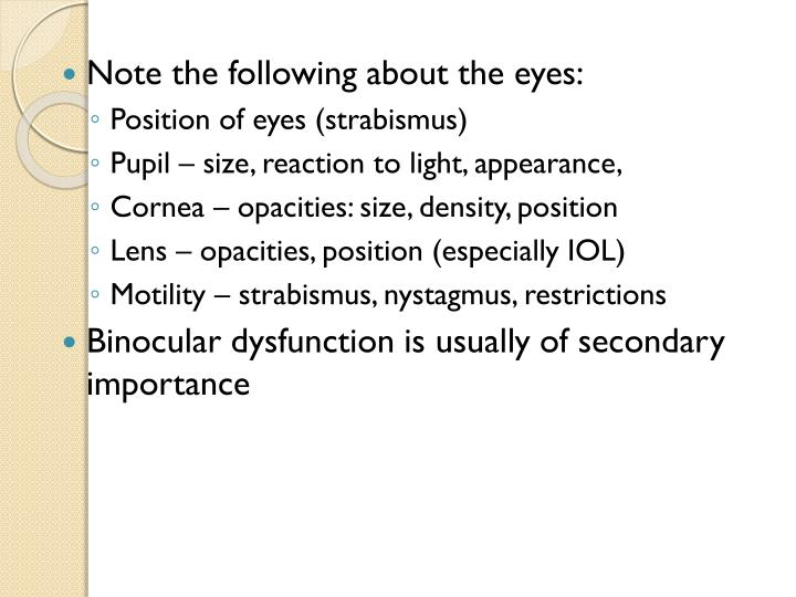 Note the following about the eyes: