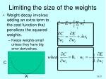 limiting the size of the weights