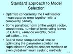 standard approach to model selection