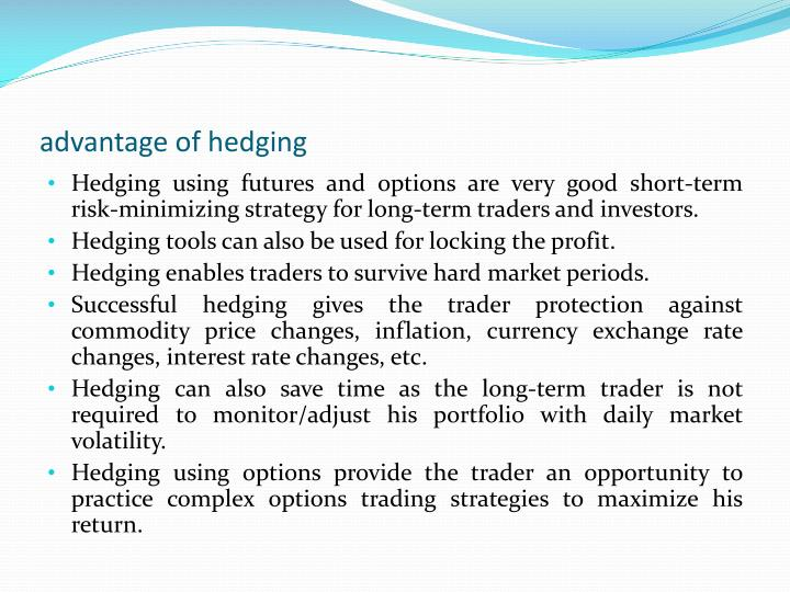 advantage of hedging