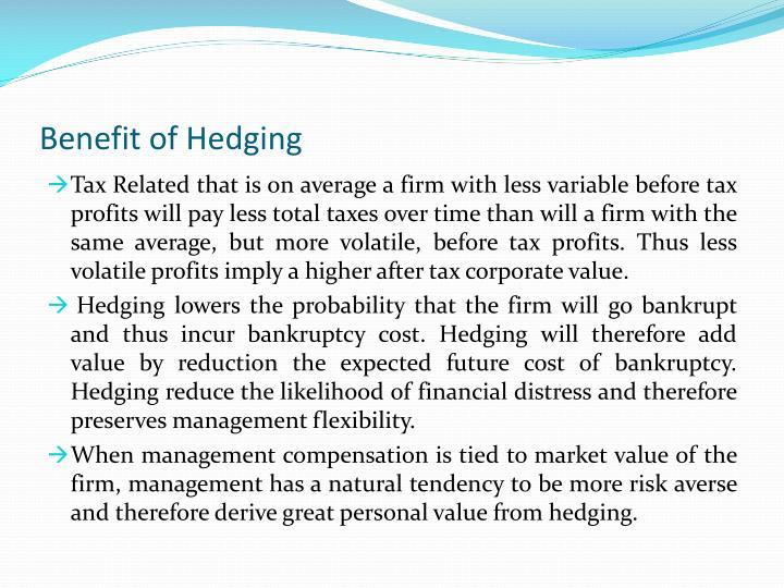Benefit of Hedging