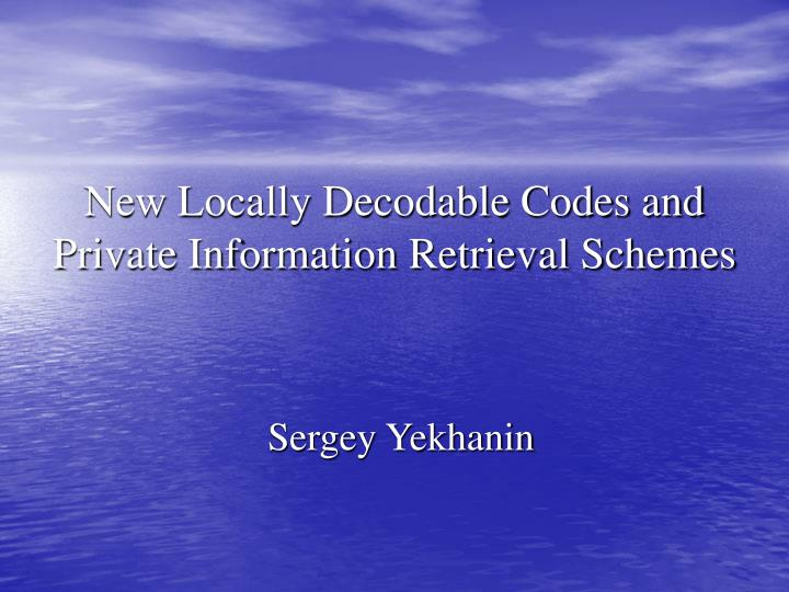 New locally decodable codes and private information retrieval schemes