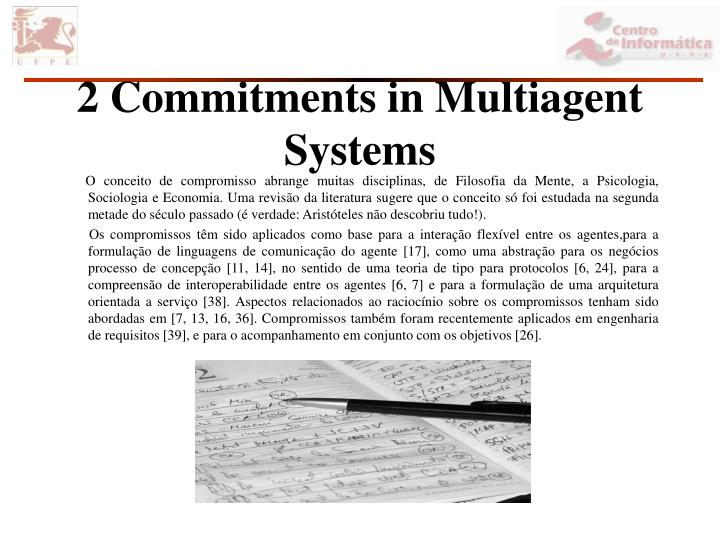 2 Commitments in Multiagent Systems
