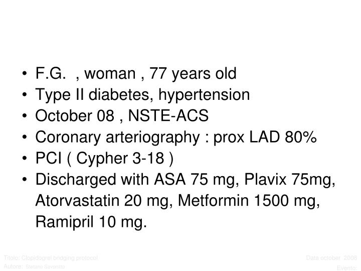 F.G.  , woman , 77 years old