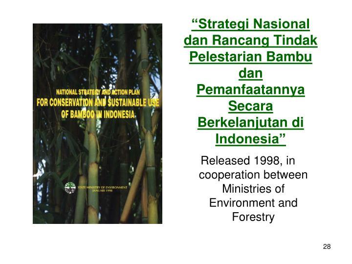 """""""Strategi Nasional dan Rancang Tindak Pelestarian Bambu dan Pemanfaatannya Secara Berkelanjutan di Indonesia"""""""