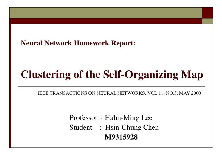 Neural network homework report clustering of the self organizing map