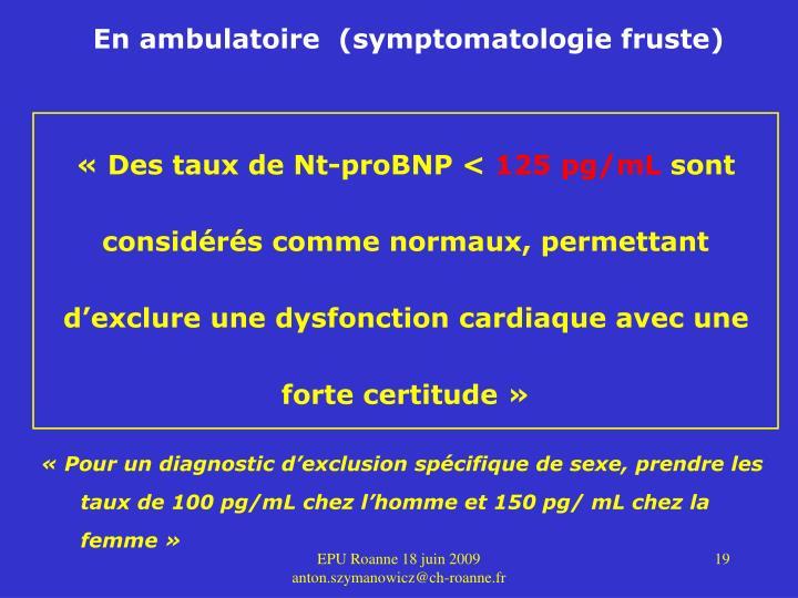 En ambulatoire  (symptomatologie fruste)