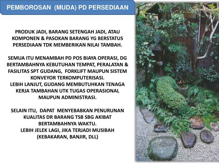 PEMBOROSAN  (MUDA) PD PERSEDIAAN