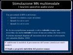 stimolazione mn multimodale i neuroni specchio audio visivi
