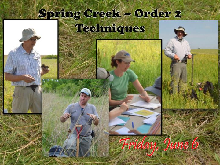 Spring Creek – Order 2 Techniques