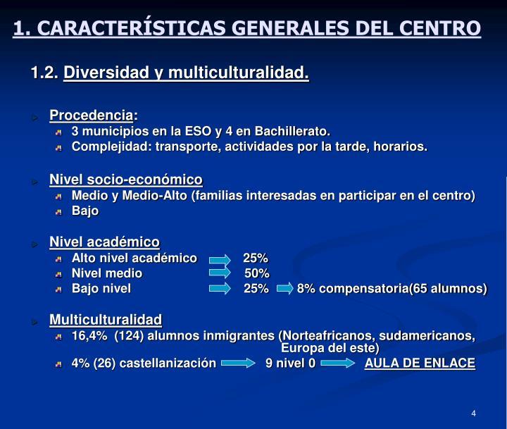 1. CARACTERÍSTICAS GENERALES DEL CENTRO