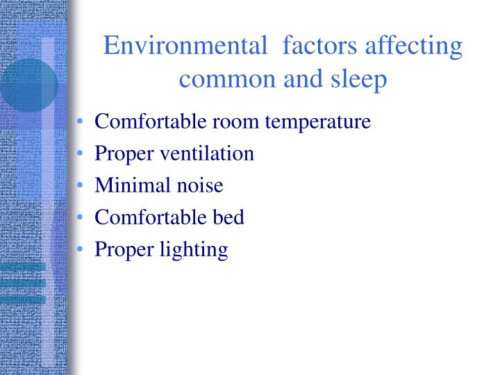 Environmental  factors affecting common and sleep