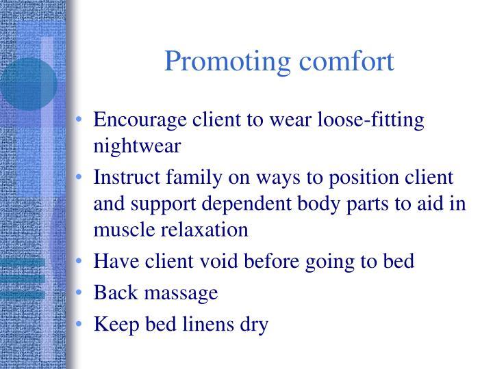 Promoting comfort