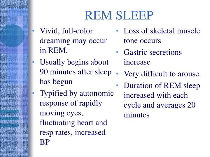 Vivid, full-color dreaming may occur in REM.