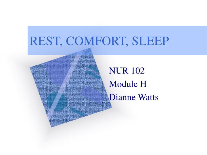 Rest comfort sleep