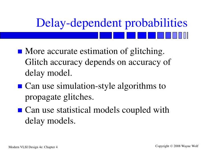 Delay-dependent probabilities