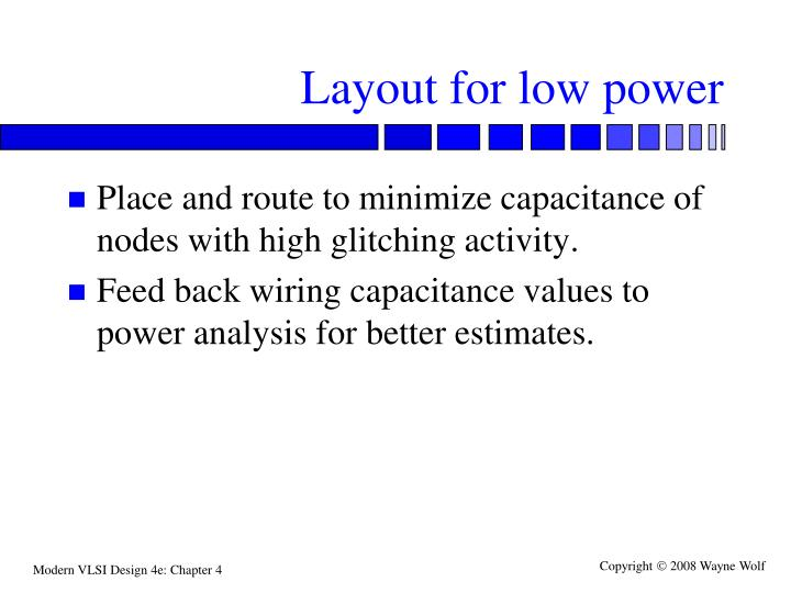 Layout for low power