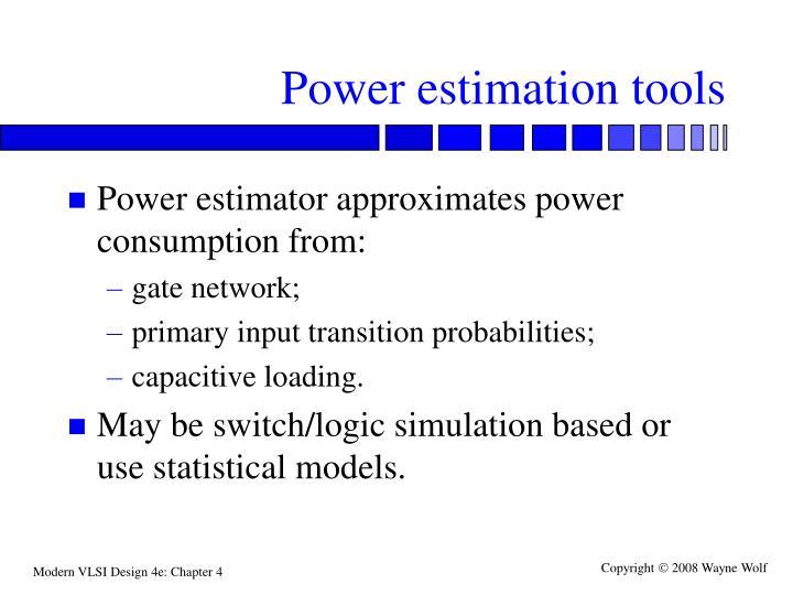 Power estimation tools