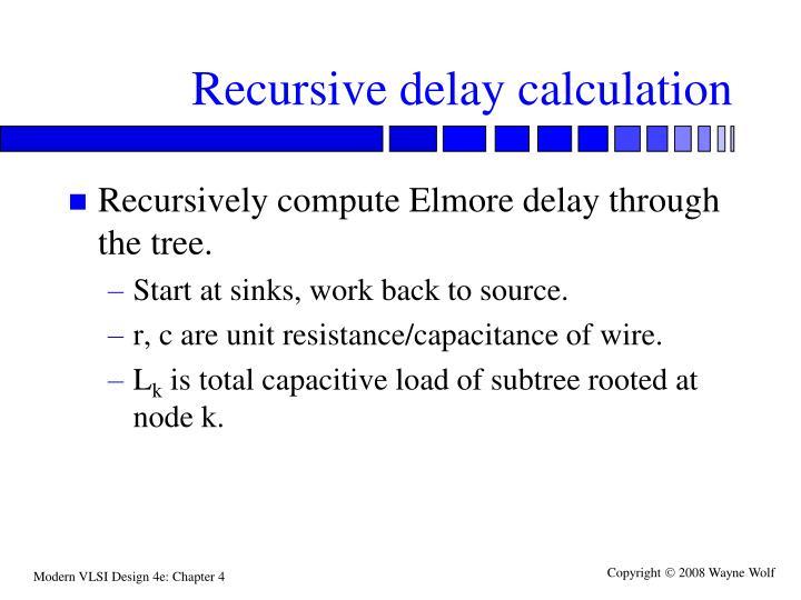 Recursive delay calculation