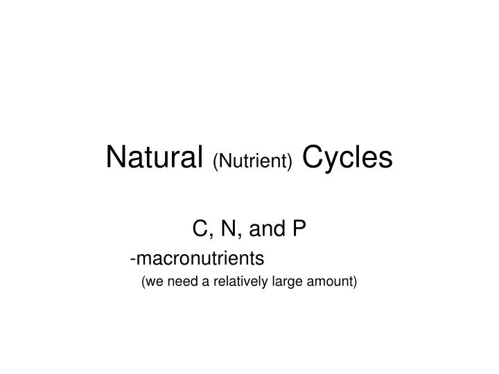 Natural nutrient cycles