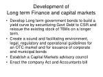 development of long term finance and capital markets