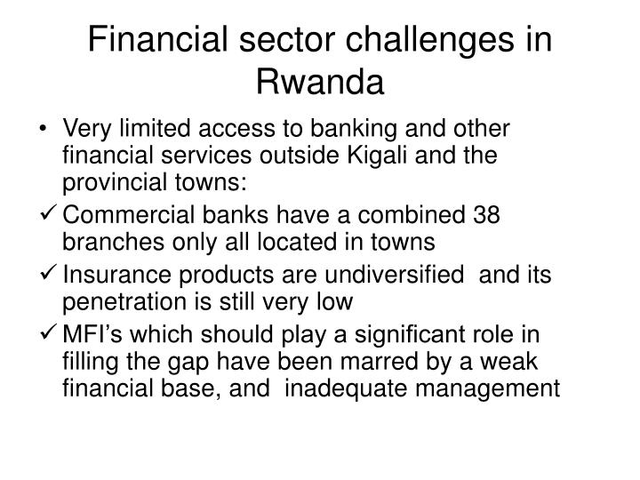 Financial sector challenges in   Rwanda