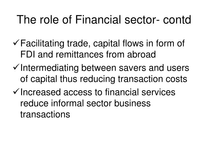 The role of Financial sector- contd