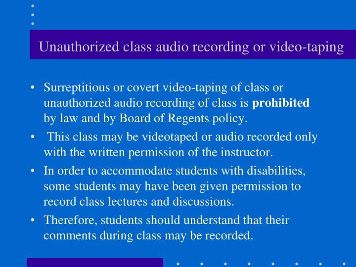 Unauthorized class audio recording or video-taping