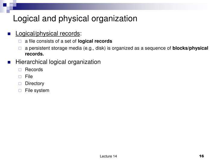 Logical and physical organization