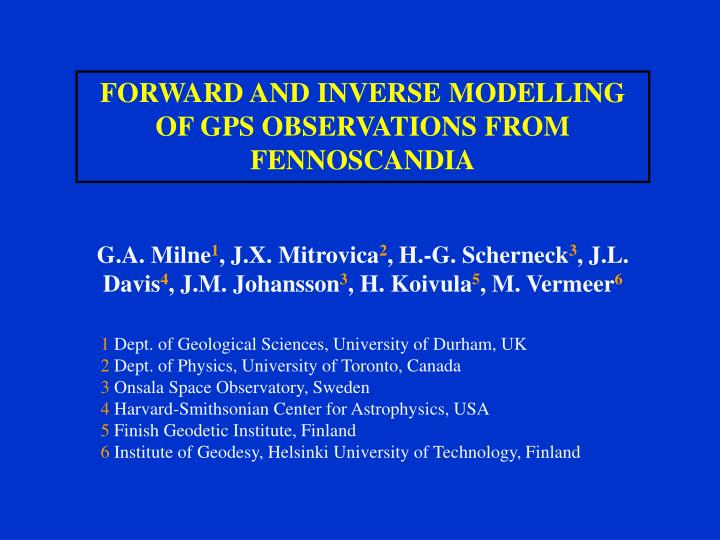 FORWARD AND INVERSE MODELLING OF GPS OBSERVATIONS FROM FENNOSCANDIA