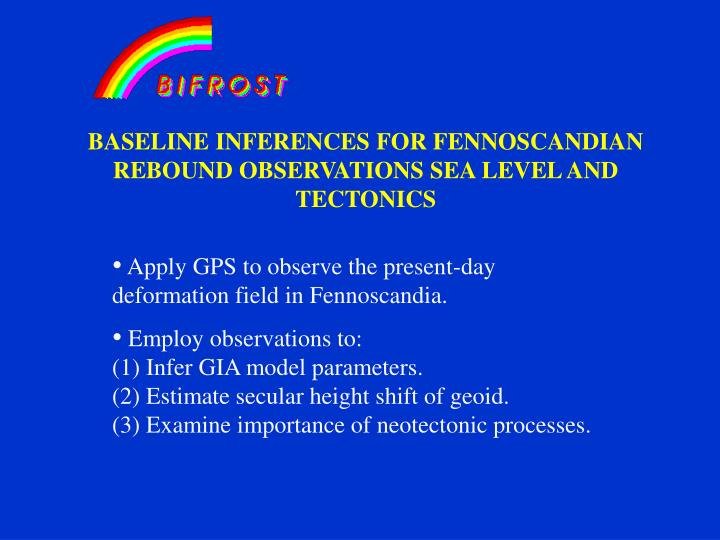 BASELINE INFERENCES FOR FENNOSCANDIAN REBOUND OBSERVATIONS SEA LEVEL AND TECTONICS