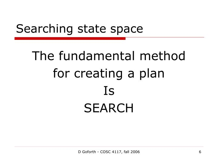 Searching state space