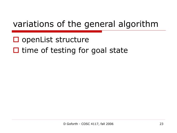 variations of the general algorithm