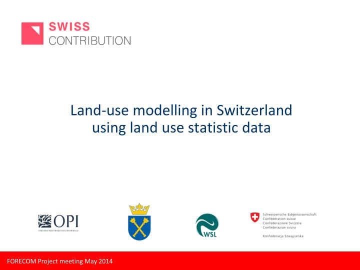 Land use modelling in switzerland using land u se s tatistic data